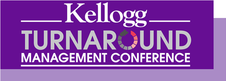 Kellogg 2013 Turnaround Management Conference