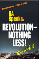 Film Premiere – BA Speaks: REVOLUTION—NOTHING LESS!