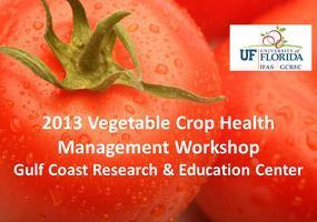 2013 Vegetable Crop Health Management Workshop