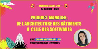 Product Manager : De l'architecture des bâtiments à...