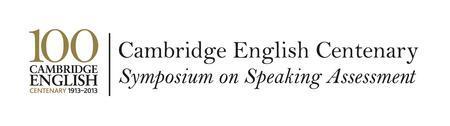 The Cambridge English Centenary Symposium on Speaking...
