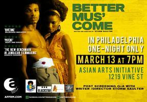 BETTER MUS' COME - Philly Premiere w/ Storm Saulter in...