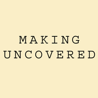 Making Uncovered. 20 April at Brixton East Gallery.