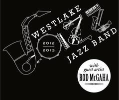 Westlake High School 2013 Jazz Concert, Featuring Rod...
