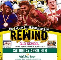 REWIND OLD SCHOOL with THE FAT BOYS & THE KATZ DOWNSTAIRZ