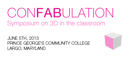 CONFABULATION: Symposium on 3D in the classroom