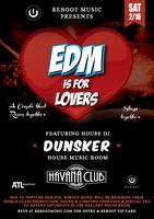 Reboot Saturdays presents EDM is for lovers! RSVP for...