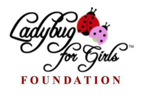 Ladybug for Girls Foundation, Inc. 2013 Ambassador...