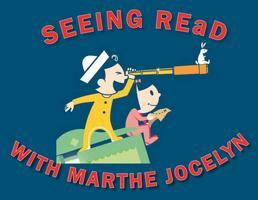 SEEING REaD WITH MARTHE JOCELYN