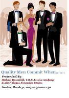 Quality Men Commit When..........