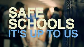 Safe Schools, It's Up to Us
