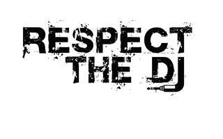 Respect the DJs