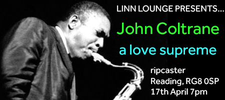 Linn Lounge presents John Coltrane at RIPCASTER