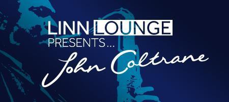 Linn Lounge presents John Coltrane