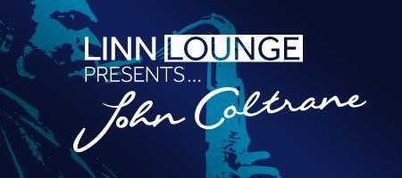 Linn Lounge presents John Coltrane