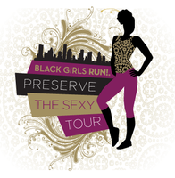 Black Girls RUN! Preserve the Sexy Tour Atlanta, GA -...