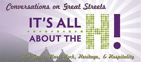 Conversations on Great Streets: It's All About the H!