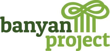 Meet the Banyan Project!