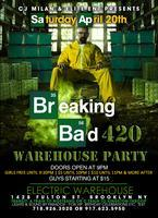 BREAKING BAD 4/20 WAREHOUSE PARTY
