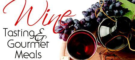 Wine Tasting & Gourmet Meals