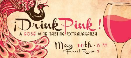 ¡ Drink Pink !    A Rosé Wine Tasting Extravaganza