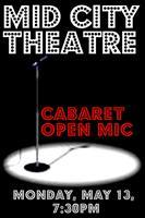 Mid City Theatre CABARET OPEN MIC NIGHT!! Monday, May...