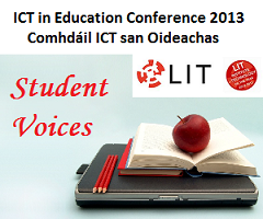 ICT in Education Conference 2013 - Student Voices