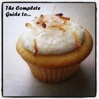 The Complete Guide to Cupcakes