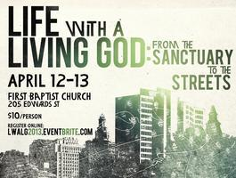 Life with a Living God:   From the Sanctuary to the...