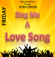 Sing Me A Love Song - Friday