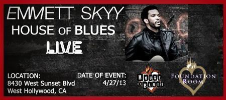 Emmett Skyy - Hollywood House of Blues