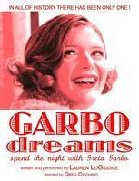 Garbo Dreams: A Unique Theatrical Event in Distinctive...