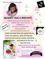 MUMMY! TEA! and DESTINY!   A FREE Empowering...