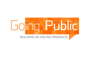 Going Public: Building an Online Presence