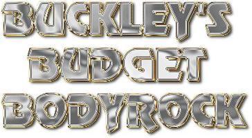 Buckley's BUDGET BODYROCK