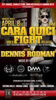 Cara Quici's 'FIGHT' Video Release Hosted by Dennis...