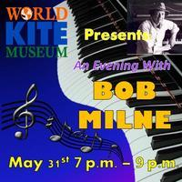 Bob Milne: World Kite Museum Concert Series