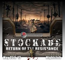 ☣☣☣☣STOCKADE 2☣☣☣☣  Return Of The Resistance -ZOMBIE...