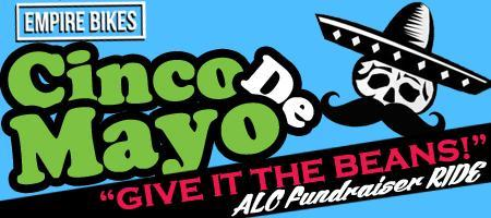 "Cinco De Mayo - ""Give it the Beans"" Fundraiser Ride..."