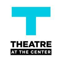 Theatre at the Center Presents the Chicago Premiere of ...