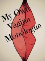 My Own Vagina Monologue
