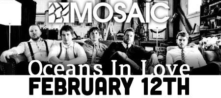 Mosaic Presents Oceans in Love, SisterBrother and...