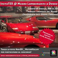 InstaTER @ Museo Lamborghini a Dosso