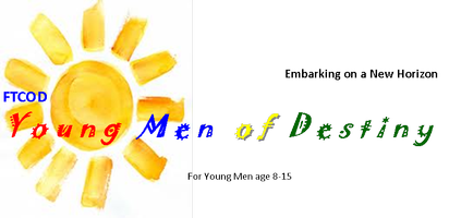 FTCOD Young Men of Destiny; Ages 8-15