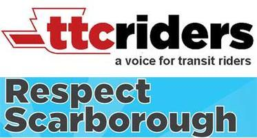TTCriders and Respect Scarborough Present: TRANSIT...