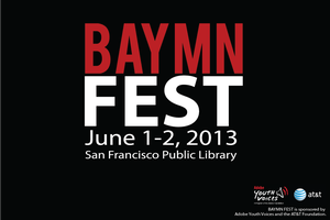 Bay Area Youth Media Network Presents: BAYMN FEST!