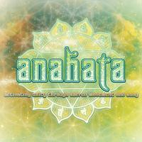 "ANAHATA FESTIVAL ""Activating Unity through Sacred..."