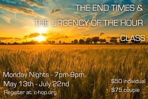 End Times & The Urgency of the Hour Class