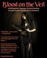 Blood on the Veil: A Bellydancer's Journey -- June...