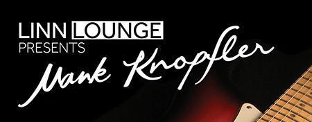Linn Lounge presents Mark Knopfler